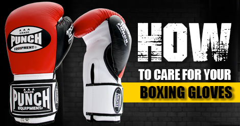 How to Care for Boxing Gloves